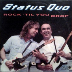 Status Quo ‎– Rock 'Til You Drop