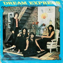 Dream Express ‎– Just Wanna Dance With You