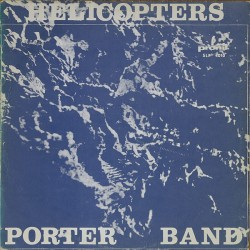 Porter Band ‎– Helicopters