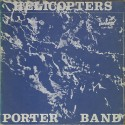 Porter Band – Helicopters