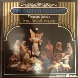 Čas radosti, veselosti - Vianočné koledy (Ivan Sokol - organ)