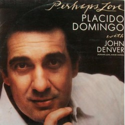 Placido Domingo With John Denver ‎– Perhaps Love