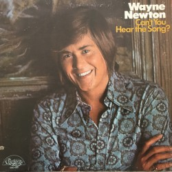 Wayne Newton ‎– Can't You Hear The Song?