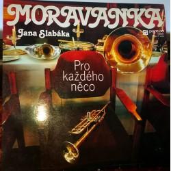 Moravanka Jana Slabáka – Pro Každého Něco