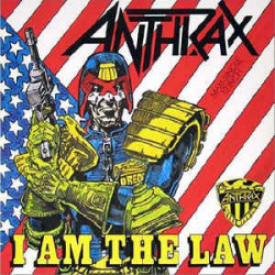 Anthrax – I Am The Law