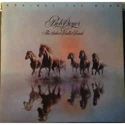 Bob Seger & The Silver Bullet Band – Against The Wind
