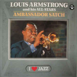Louis Armstrong And His All-Stars ‎– Ambassador Satch