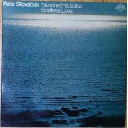 Felix Slováček – Nekonečná Láska / Endless Love
