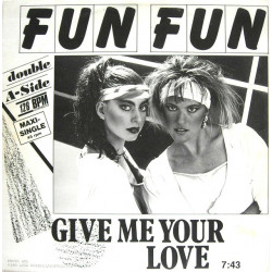 Fun Fun ‎– Give Me Your Love / Tell Me