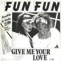 Fun Fun – Give Me Your Love / Tell Me
