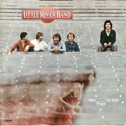 Little River Band ‎– First Under The Wire
