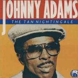Johnny Adams – The Tan Nightingale