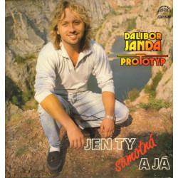 Dalibor Janda, Prototyp – Jen Ty Samotná A Já