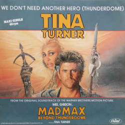 Tina Turner ‎– We Don't Need Another Hero (Thunderdome)