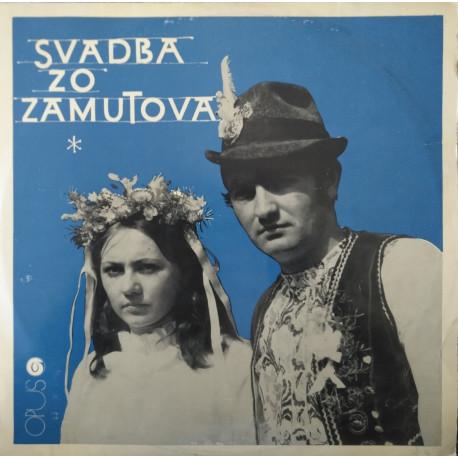 Folklórna Skupina Zo Zamutova Vedie Milan Hujdič – Svadba Zo Zamutova