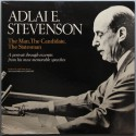 Adlai Stevenson ‎– The Man, The Candidate, The Statesman