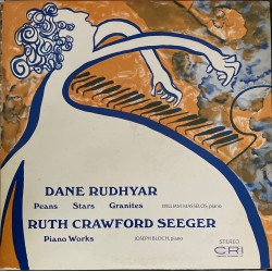Dane Rudhyar / Ruth Crawford Seeger ‎– Paeans / Stars / Granites / Piano Works