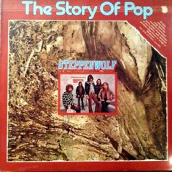 Steppenwolf ‎– The Story Of Pop