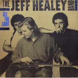 The Jeff Healey Band ‎– See The Light