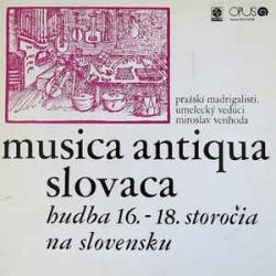 Pražskí Madrigalisti – Musica Antiqua Slovaca