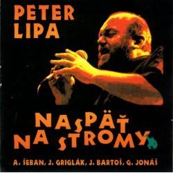 Peter Lipa - Naspäť na stromy