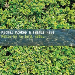 Michal Prokop & Framus Five – Mohlo By To Bejt Nebe...