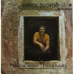 Karol Duchoň – Predavač Žrebov / Pieseň Tuláka