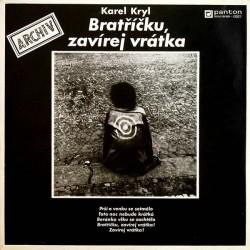 Karel Kryl - Bratríčku Zavírej vrátka