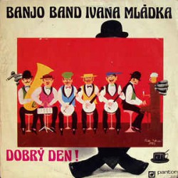 Banjo band Ivana Mládka - Dobrý den