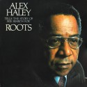 Alex Haley ‎– Tells The Story Of His Search For Roots