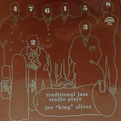 "Traditional Jazz Studio – Plays Joe ""King"" Oliver"