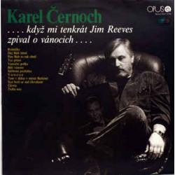 Karel Černoch – ...Když Mi Tenkrát Jim Reeves Zpíval O Vánocích...